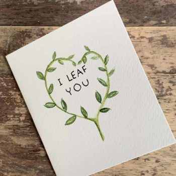 I Leaf You Hand Painted Card 12cm x 10.5cm Handmade Cards